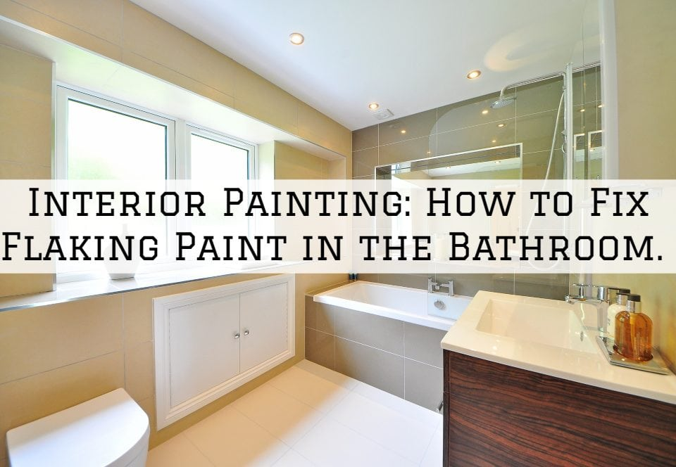 Interior Painting Tigard, Oregon: How to Fix Flaking Paint in the Bathroom.