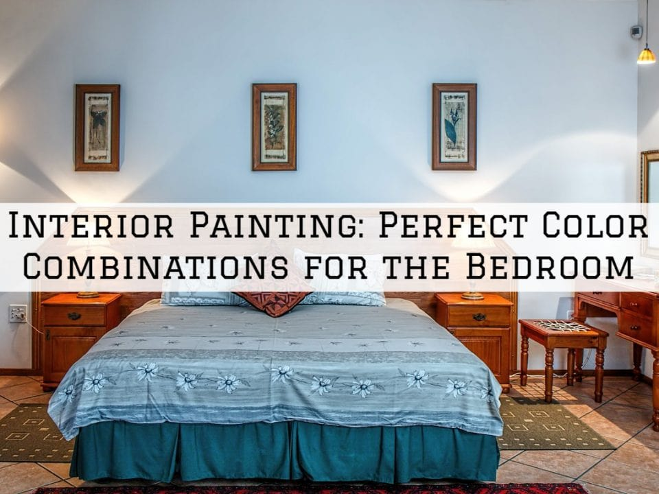 Interior Painting Sherwood_ Perfect Color Combinations for the Bedroom